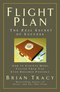 Flight Plan How to Achieve More than you ever Dreamed Possible  Author: Brian Tracy